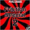 HALLMARK FRICTION SPECIAL 2